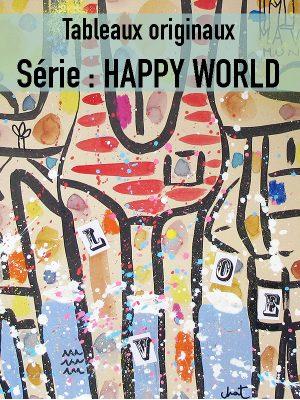 Tableaux originaux : SERIE HAPPY WORLD