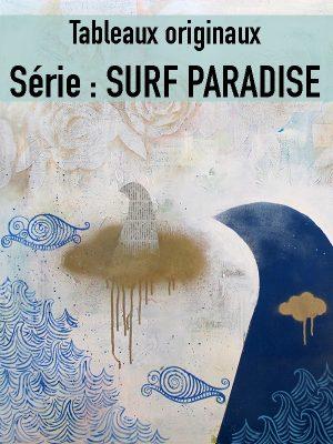peintures originales: SERIE SURF PARADISE