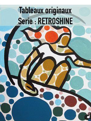 Tableaux originaux: SERIE RETROSHINE